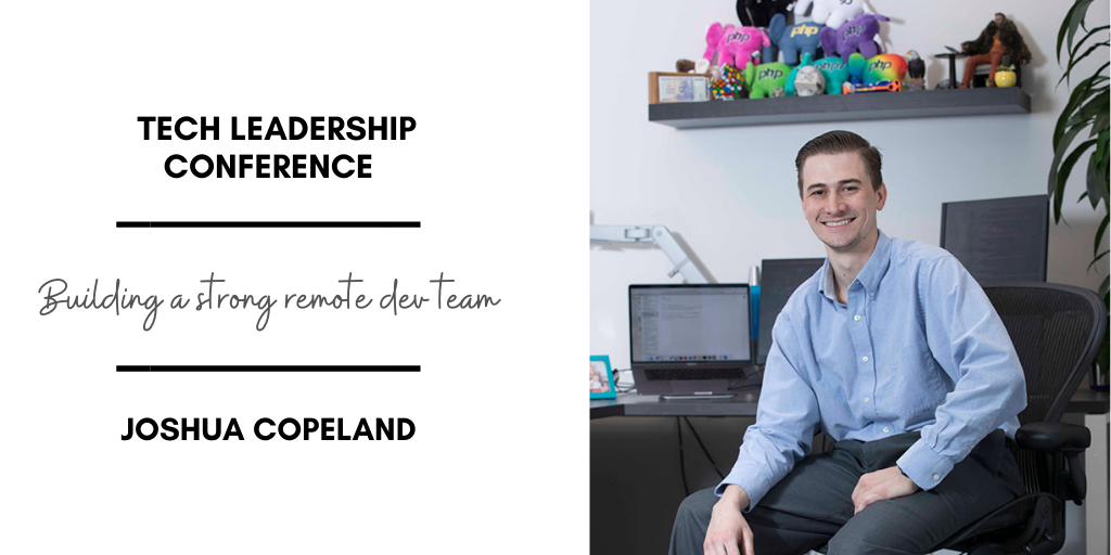 Tech Leadership Conference Session – Building a Remote Dev Team